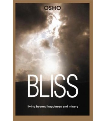 Bliss: Living beyond Happiness and Misery